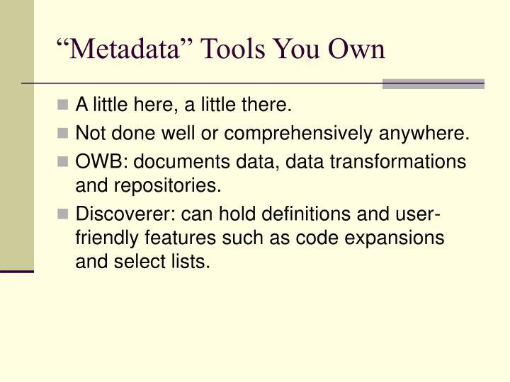 """Metadata"" Tools You Own"