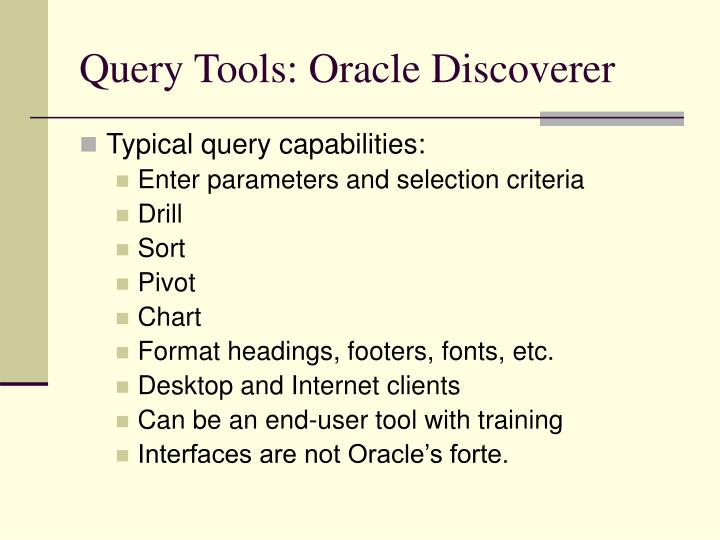 Query Tools: Oracle Discoverer