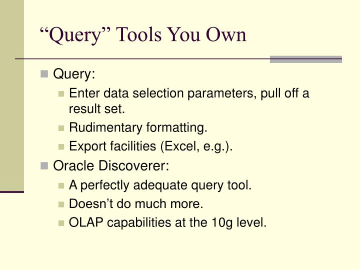 """""""Query"""" Tools You Own"""