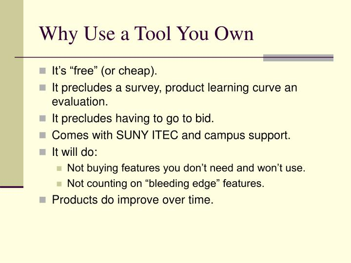 Why Use a Tool You Own