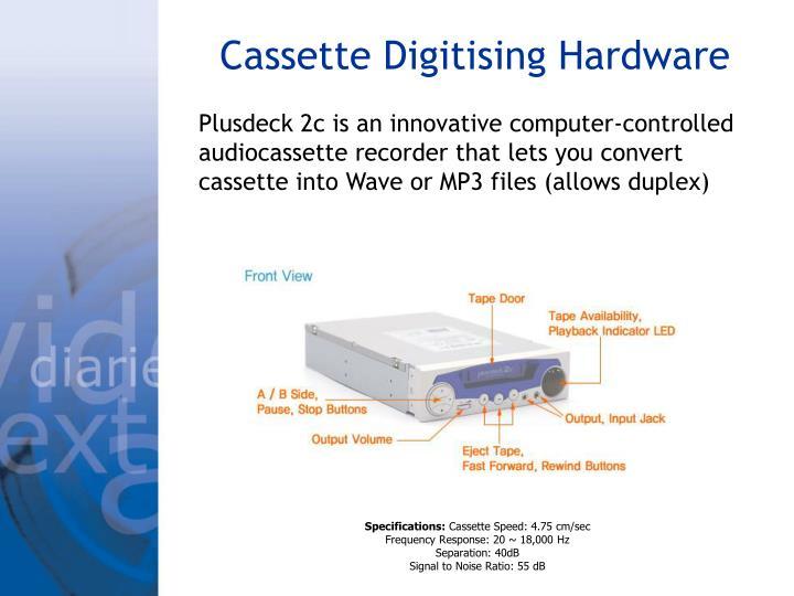 Cassette Digitising Hardware