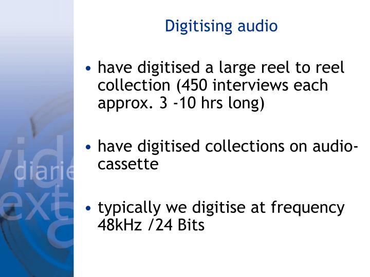 Digitising audio