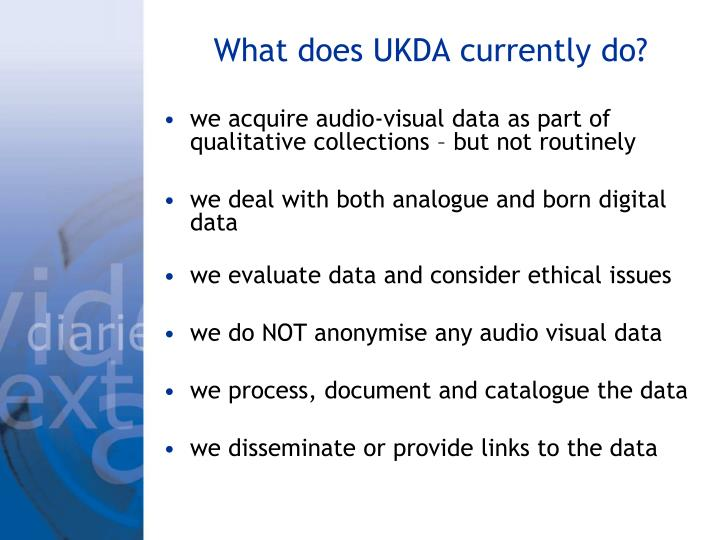 What does UKDA currently do?