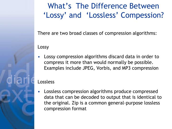 What's  The Difference Between  'Lossy' and  'Lossless' Compession?