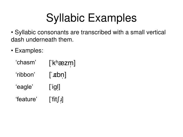 Syllabic Examples