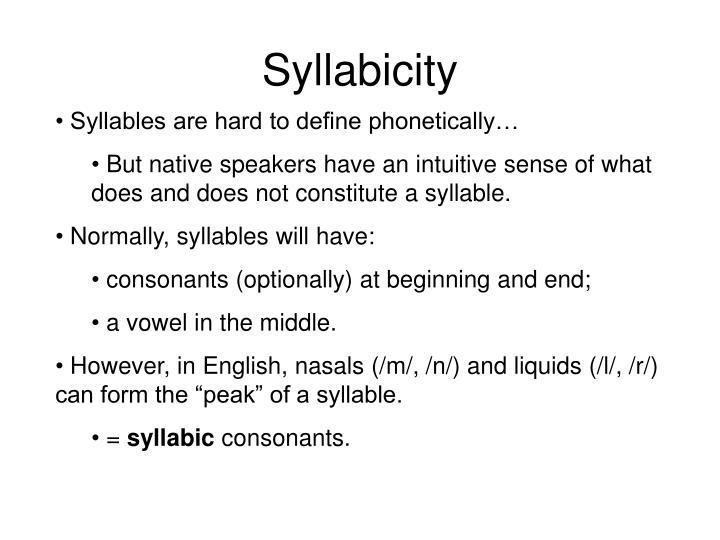 Syllabicity