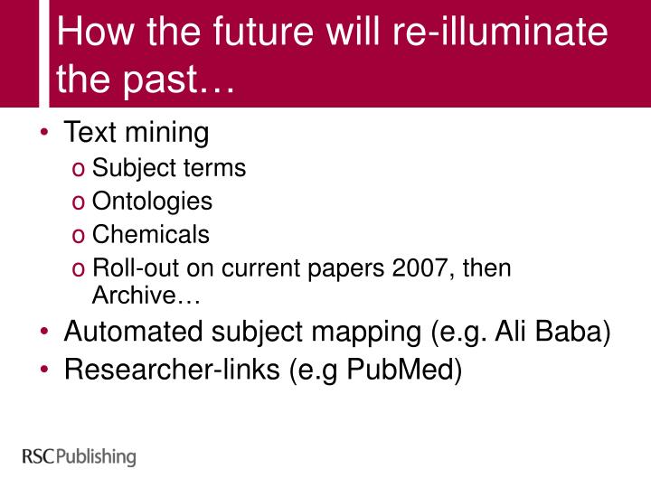 How the future will re-illuminate the past…
