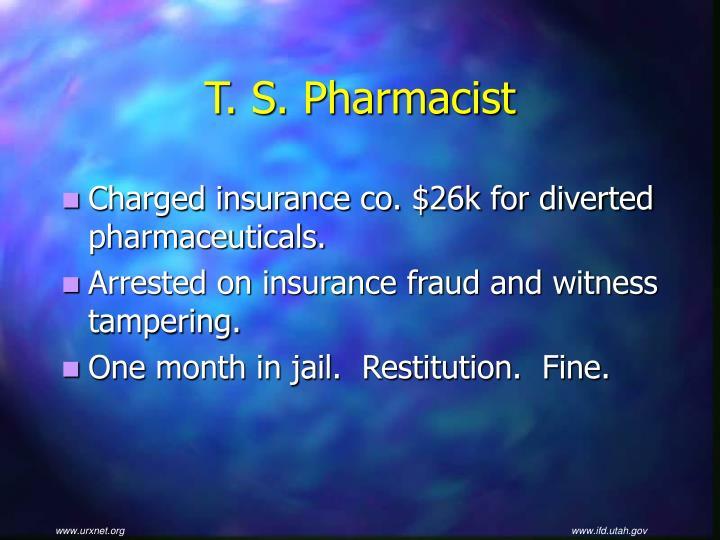 T. S. Pharmacist
