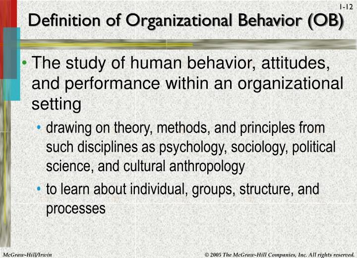 Definition of Organizational Behavior (OB)