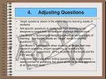 4 adjusting questions
