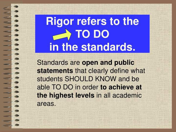 Rigor refers to the