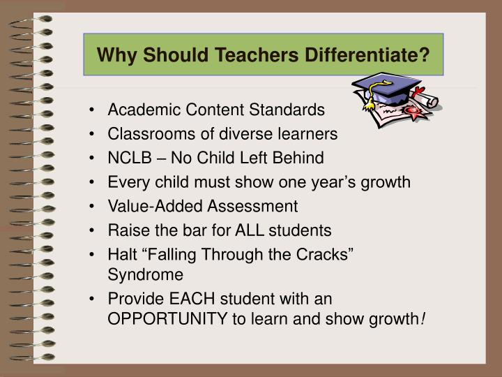 Why Should Teachers Differentiate?