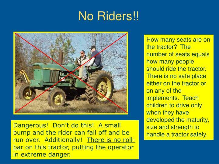 No Riders!!