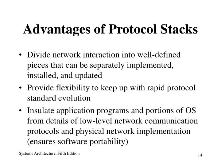 Advantages of Protocol Stacks