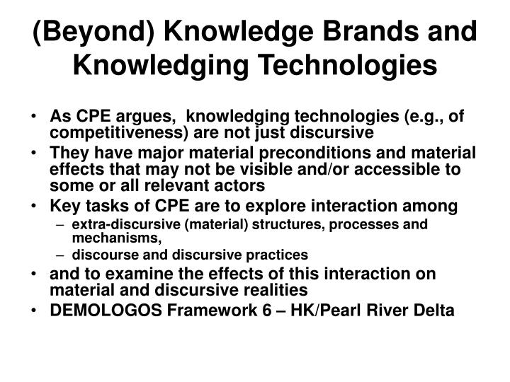 (Beyond) Knowledge Brands and Knowledging Technologies