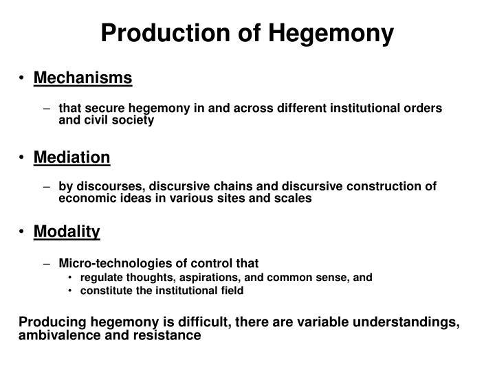 Production of Hegemony