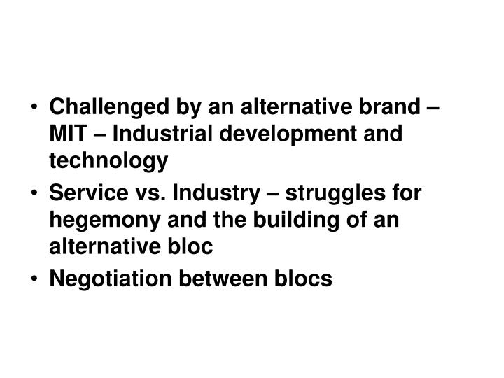 Challenged by an alternative brand – MIT – Industrial development and technology