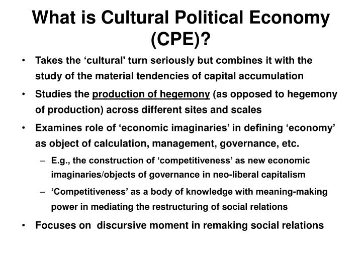 What is Cultural Political Economy (CPE)?