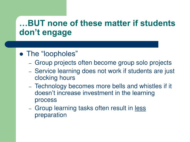 …BUT none of these matter if students don't engage