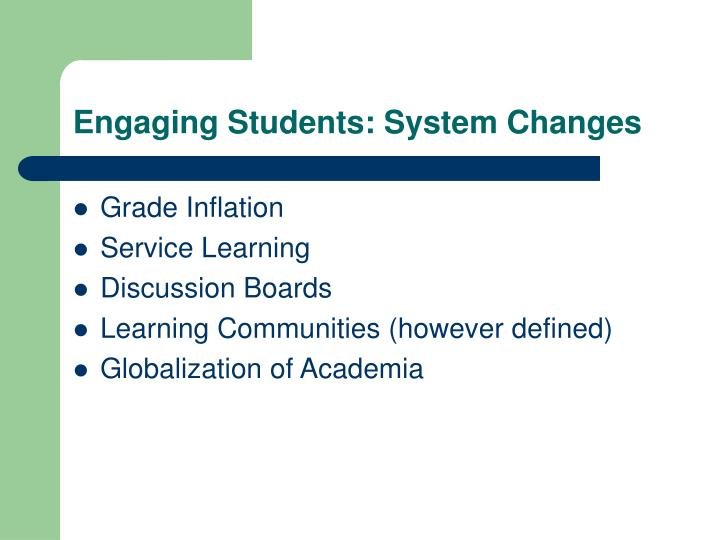 Engaging Students: System Changes