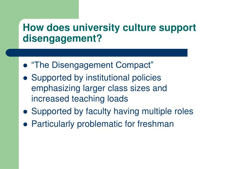 How does university culture support disengagement?