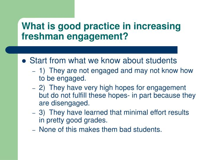 What is good practice in increasing freshman engagement?