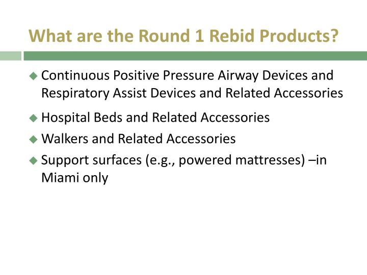 What are the Round 1 Rebid Products?