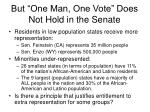 but one man one vote does not hold in the senate