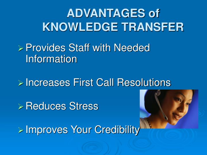ADVANTAGES of KNOWLEDGE TRANSFER
