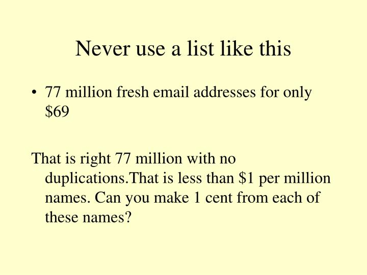 Never use a list like this