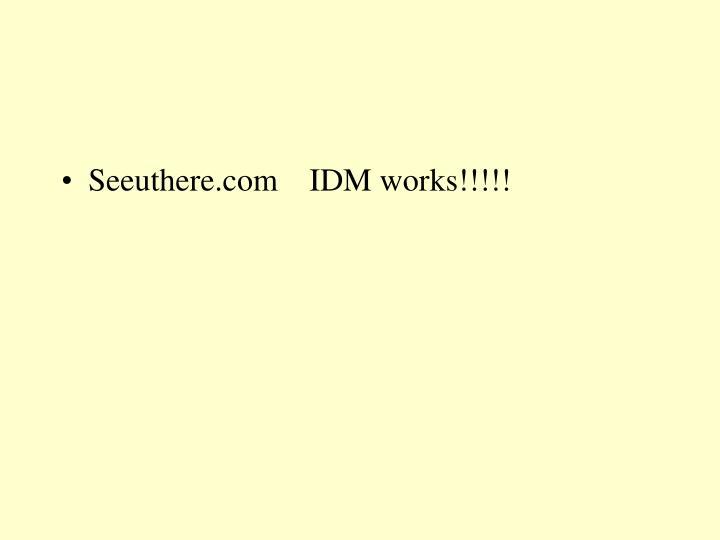 Seeuthere.com    IDM works!!!!!