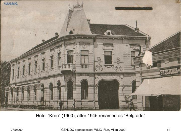 "Hotel ""Kren"" (1900), after 1945 renamed as ""Belgrade"""