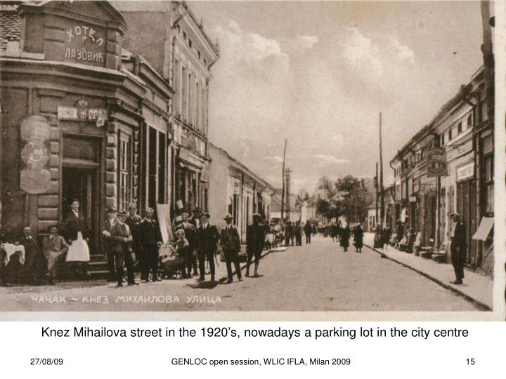 Knez Mihailova street in the 1920's, nowadays a parking lot in the city centre