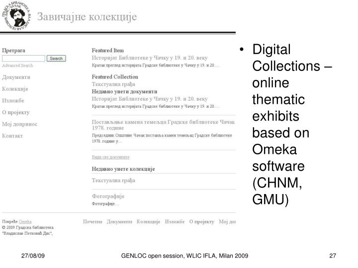 Digital Collections – online thematic exhibits based on Omeka software (CHNM, GMU)