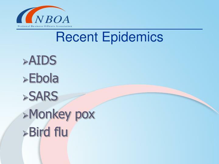 Recent Epidemics