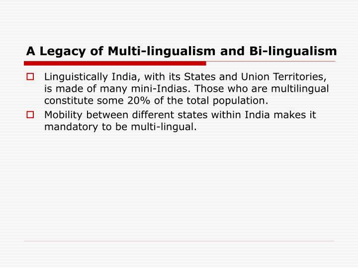 A Legacy of Multi-lingualism and Bi-lingualism