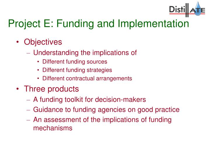 Project E: Funding and Implementation