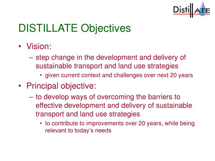 DISTILLATE Objectives