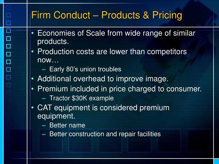Firm Conduct – Products & Pricing