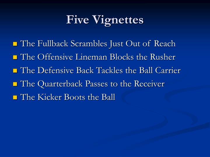 Five Vignettes