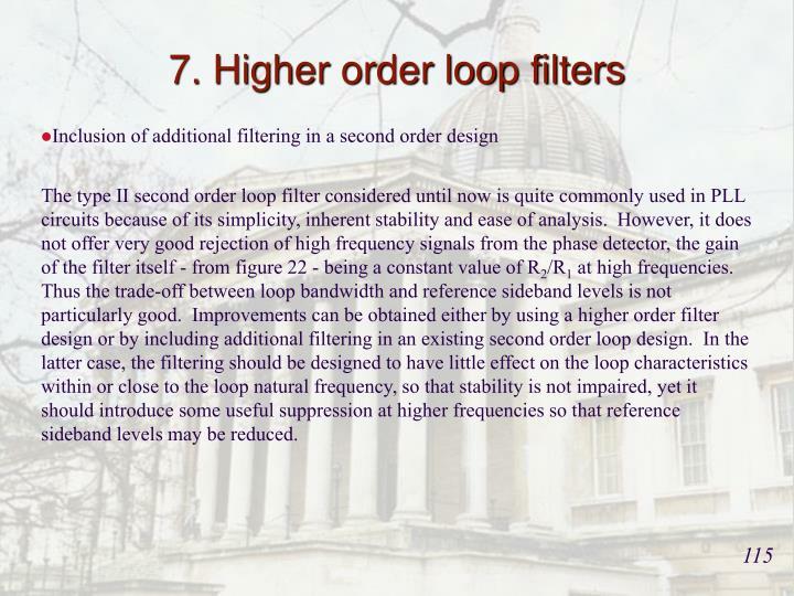 7. Higher order loop filters