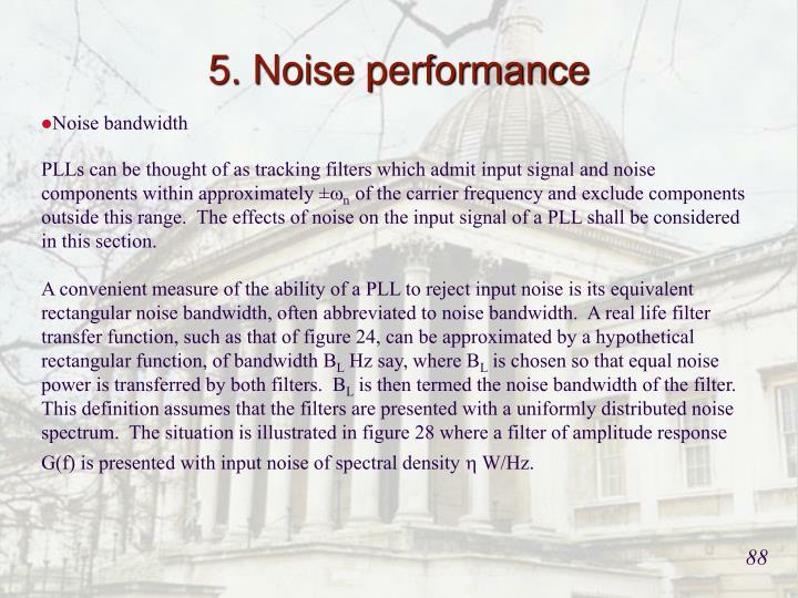 5. Noise performance