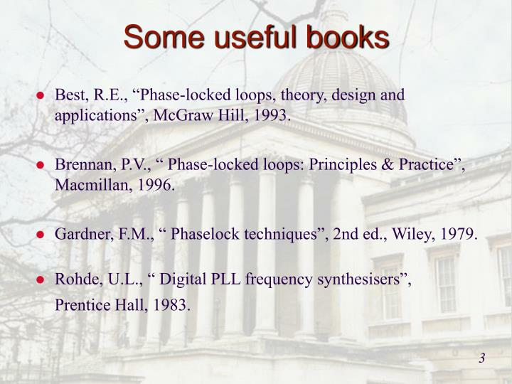 """Best, R.E., """"Phase-locked loops, theory, design and applications"""", McGraw Hill, 1993."""