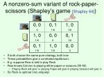 a nonzero sum variant of rock paper scissors shapley s game shapley 64