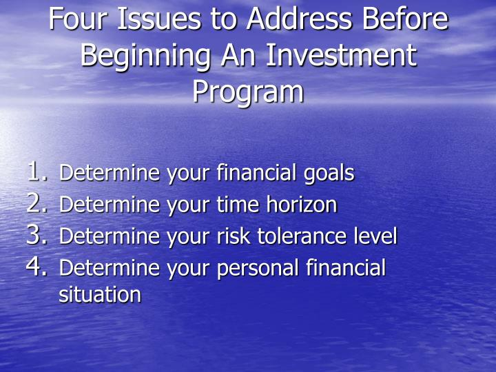 Four Issues to Address Before Beginning An Investment Program