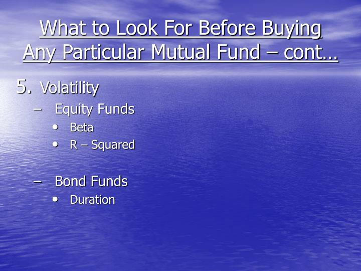 What to Look For Before Buying Any Particular Mutual Fund – cont…