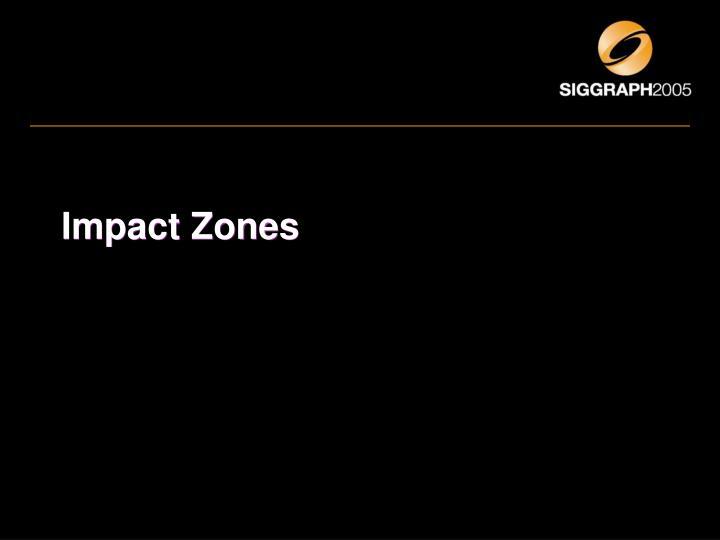 Impact Zones