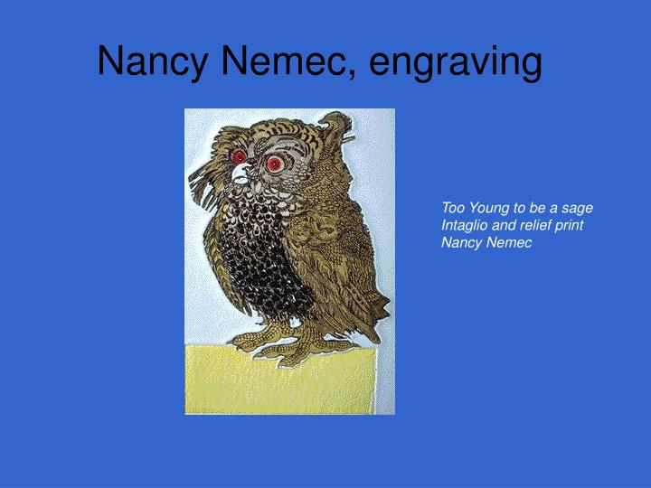Nancy Nemec, engraving