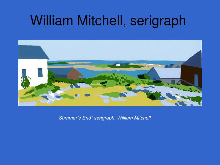 William Mitchell, serigraph