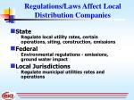 regulations laws affect local distribution companies